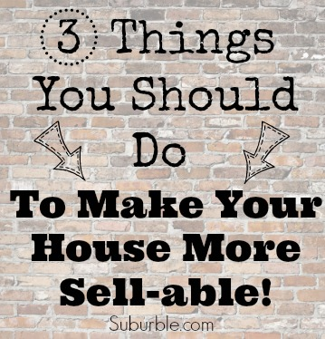 3 Things To Do To Sell Your Home