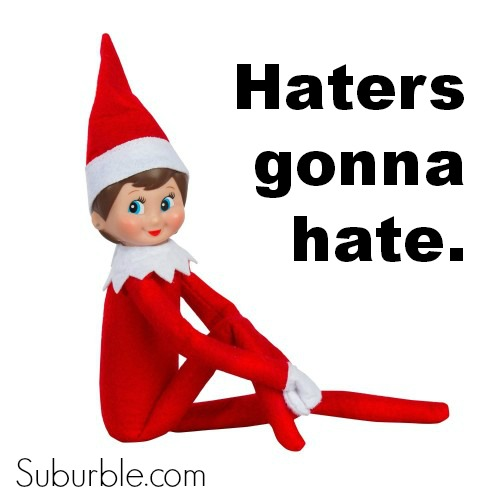Elf on the Shelf - Haters - Suburble.com