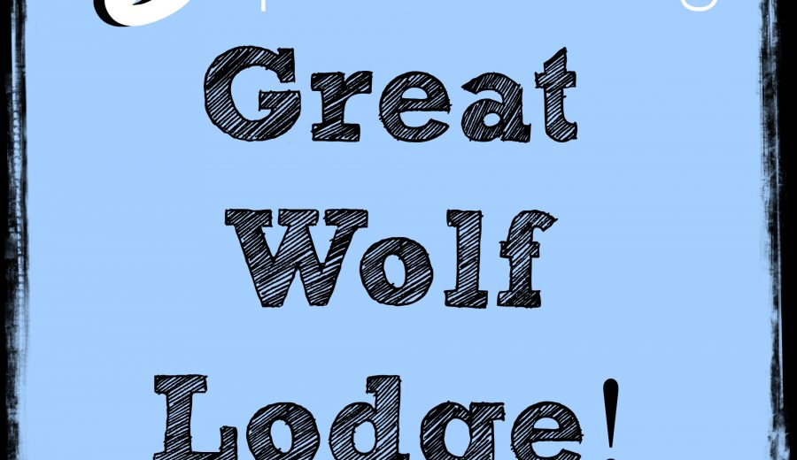 5 Tips for Visiting Great Wolf Lodge (and having an awesome time)!