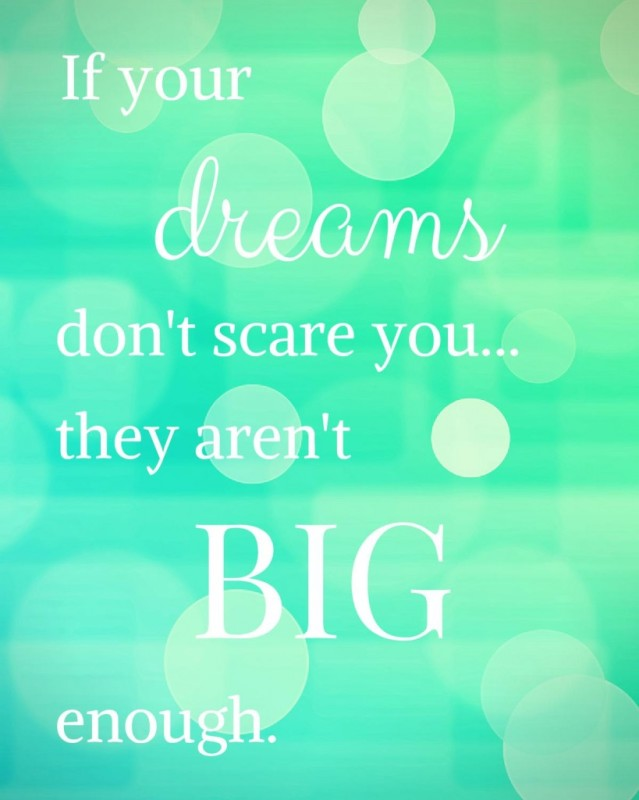 If-Your-Dreams-Dont-Scare-You-They-Arent-Big-Enough-Free-Inspiring-Quote-Printable-from-Sew-Creative-819x1024