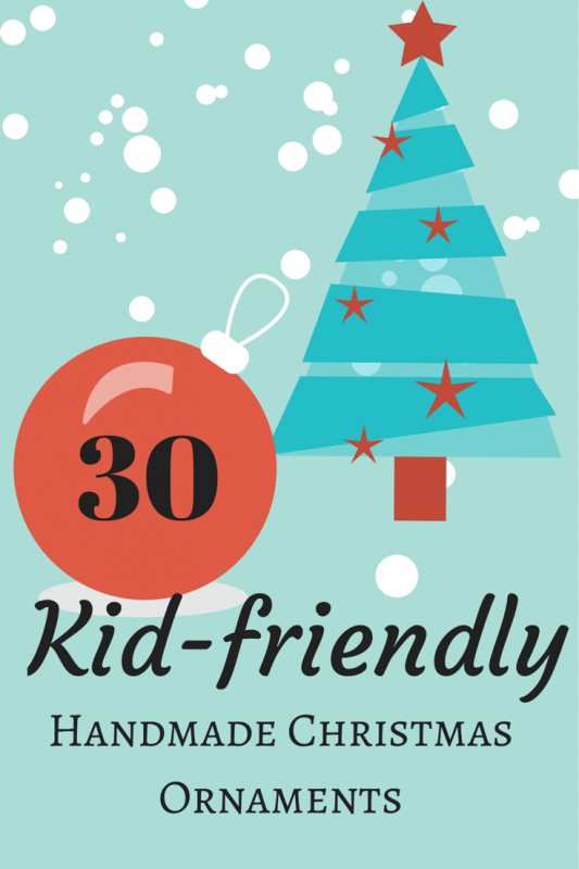 30 Kid Friendly Christmas Ornaments - get your kids to help decorate the tree - literally!