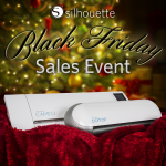 Black Friday is here! Time to stock up on Silhouette gear!