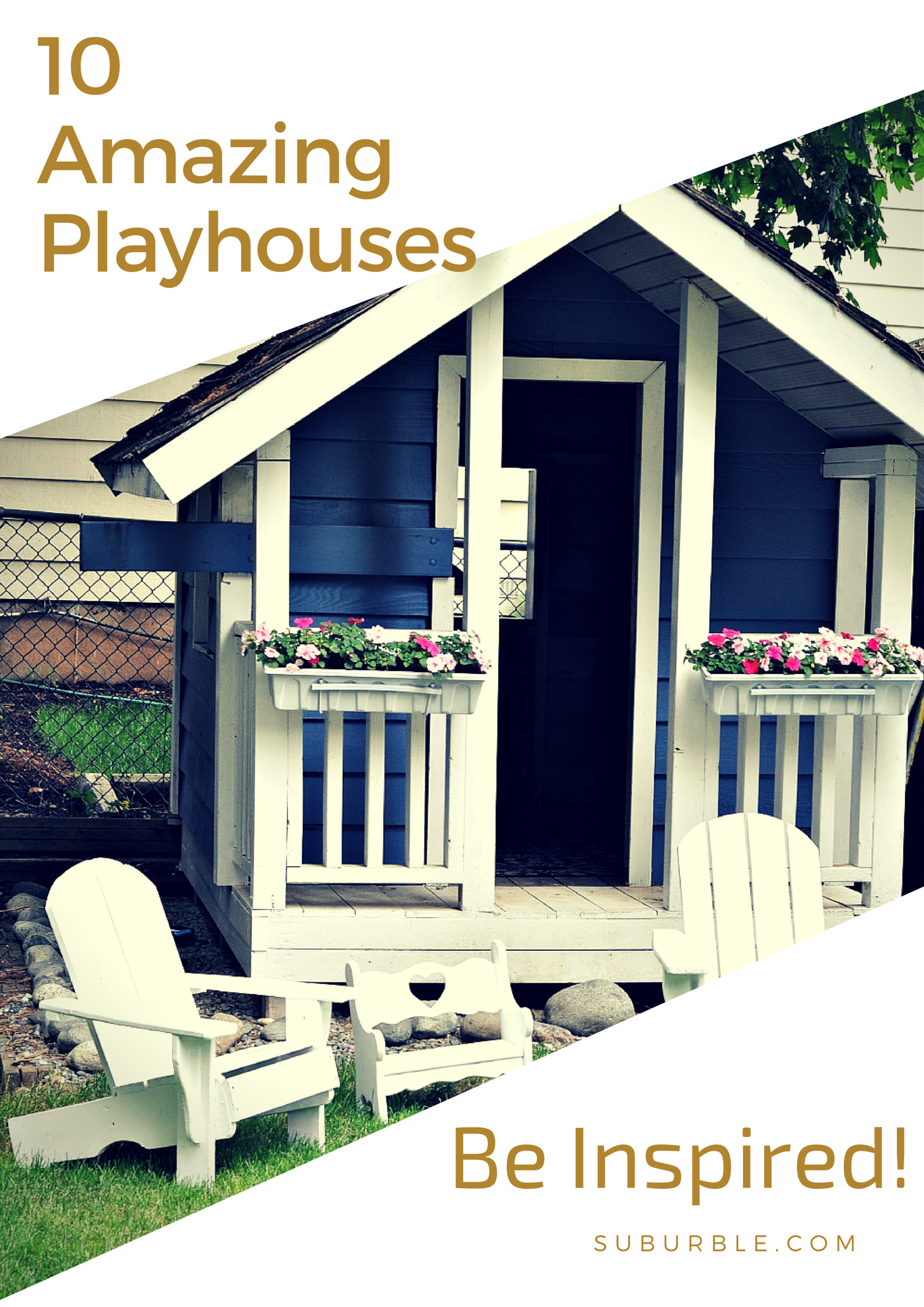 10 Amazing Playhouse Projects that will change how your kids play in the backyard!
